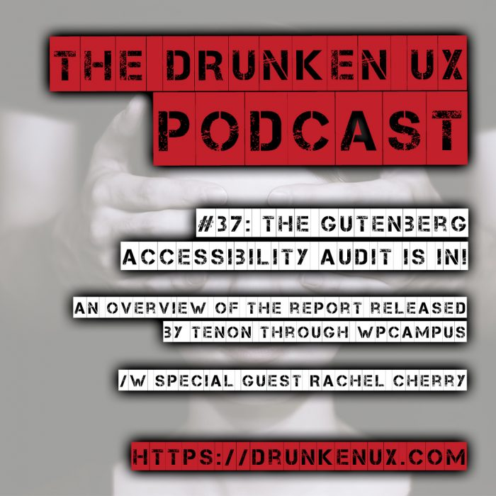 37: The Gutenberg Accessibility Audit Is In! – The Drunken