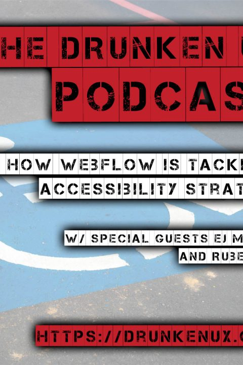 #63: How Webflow is Tackling Accessibility Strategy w/ EJ Mason and Ruben Nic