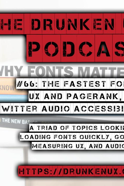 #66: The Fastest Fonts, UX and PageRank, and Twitter Audio Accessibility