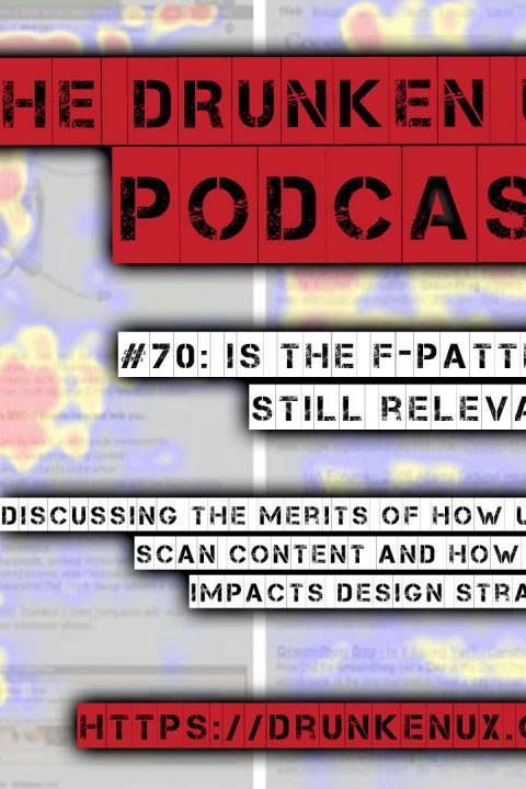 #70: Is the F-Pattern Still Relevant to Design?