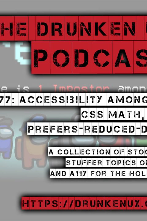 #77: Accessibility Among Us, CSS Math, and prefers-reduced-data