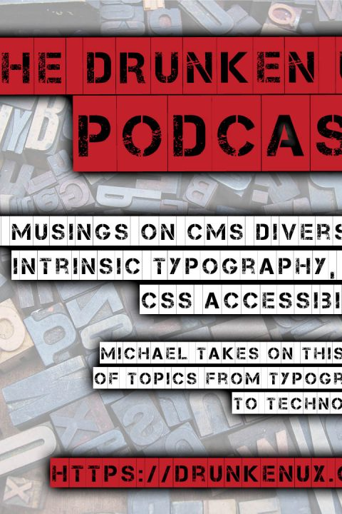 #87: Musings on CMS Diversity, Intrinsic Typography, and CSS Accessibility