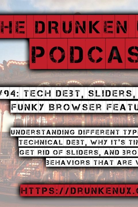 #94: Tech Debt, Sliders, and Funky Browser Features